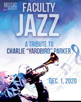 "Faculty Jazz: A Tribute to Charlie ""Yardbird"" Parker"